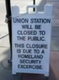 A sign at Union Station In Denver Indicating DHS Drill Set To Take Place