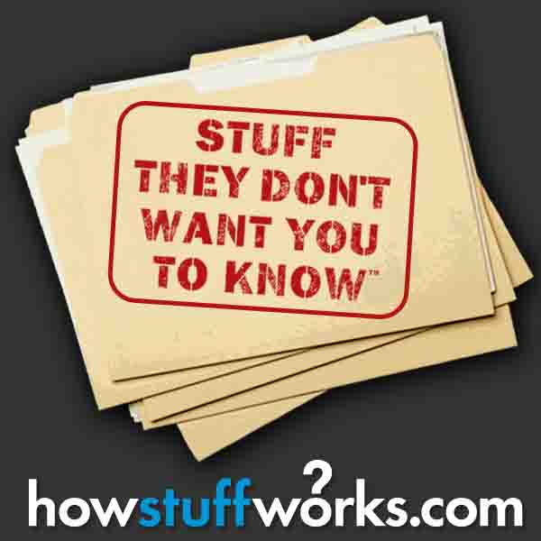 Videos: Stuff They Don't Want You To Know! Part 1