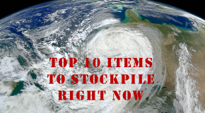 10 Items to Stockpile Right Now