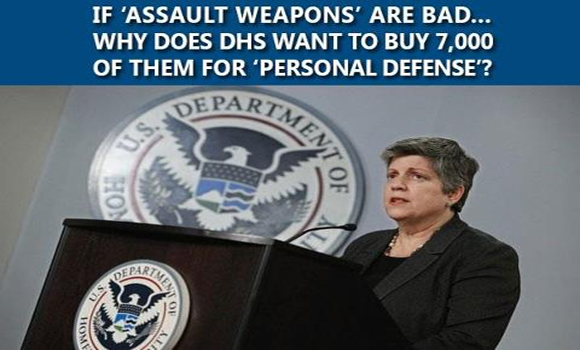If 'Assault Weapons' Are Bad…Why Does DHS Want to Buy 7,000 of Them for 'Personal Defense'