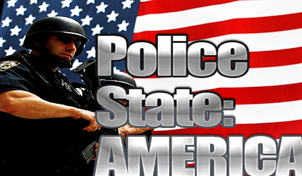 Video The Police State Is Not Coming; It Is Already Here (And It's About To Get Worse!)