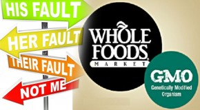 Whole Foods and the GMO Blame Game
