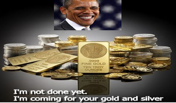 Bills to Require the Registration of Gold & Silver  Gold & Silver Confiscation Next
