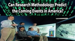 Can Research Methodology Predict the Coming Events in America?
