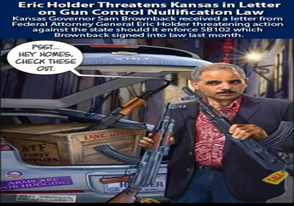 Eric Holder Threatens Kansas in Letter on Gun Control Nullification Law