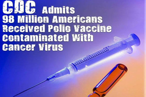CDC Admits 98 Million Americans Received Polio Vaccine In An 8-Year Span When It Was Contaminated With Cancer Virus