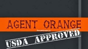 USDA-Approved Agent Orange: It's Coming to a Farm Near You