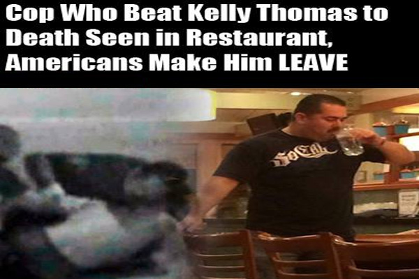 Cop Who Killed Kelly Thomas Seen in Restaurant, Americans Make Him Leave