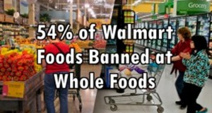 Dangerous Ingredients 54 of Food Sold at Walmart is Banned by Whole Foods Market