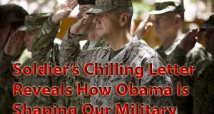 Soldier's Chilling Letter Reveals How Obama Is Shaping Our Military Against Us