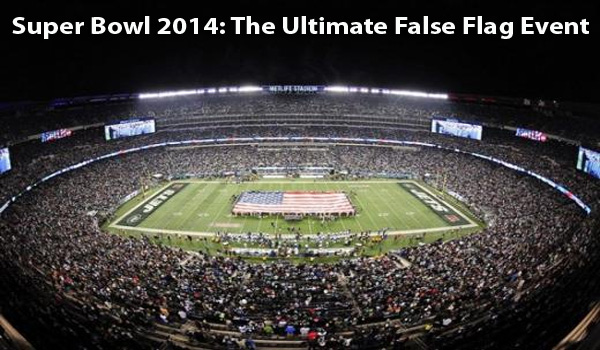 Super Bowl 2014 The Ultimate False Flag Event