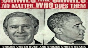 It's NOT Too Late to Try Bush, Cheney and Obama for War Crimes
