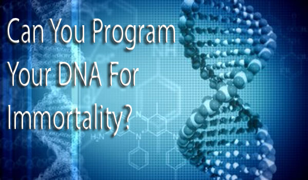 Can You Program Your DNA For Immortality