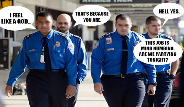 """TSA Agents Use Drugs, Other Agent Shouts """"I am God, I am in charge!"""""""