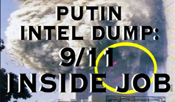 PUTIN CONFIRMS 9 11 WAS AN INSIDE JOB! Russian Intel leak