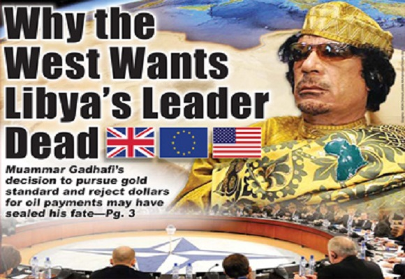 The Real Reason They Killed Gaddafi