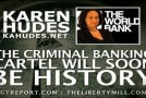 Karen Hudes Latest Bombshell! Criminal Banking Cartel Will Soon Be History, Collapse Imminent!
