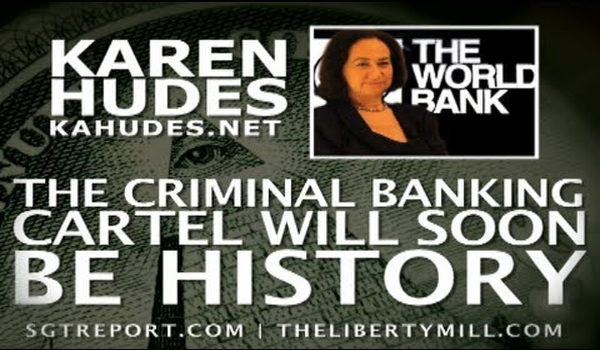 Karen Hudes Latest Bombshell! Criminal Banking Cartel Will Soon Be History, Collapse Imminent!