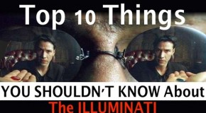 "Top 10 Things You Shouldn't Know About The Ubiquitous ""Illuminati"""