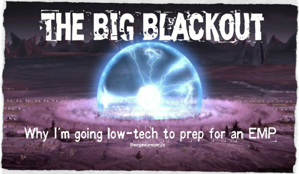 The Big Blackout Why I'm Going Low-Tech to Prep for an EMP