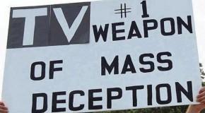 TV = Weapon of Mass Deception