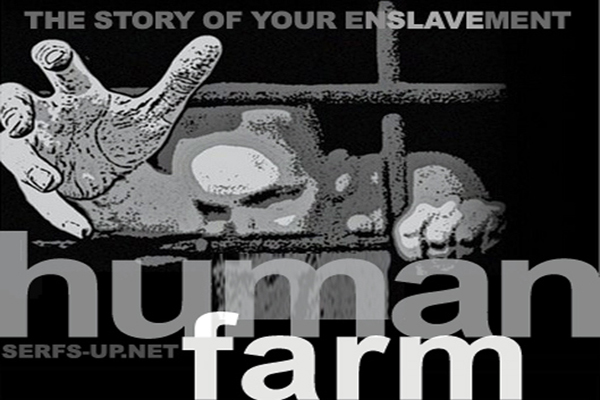 Human Farming The story of your enslavement