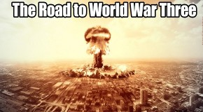 "Video: The Roadmap To World War 3: ""Playtime Between the East and West Is Over"""
