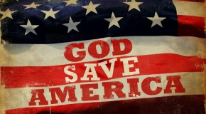 WHY WOULD GOD WANT TO SAVE AMERICA?